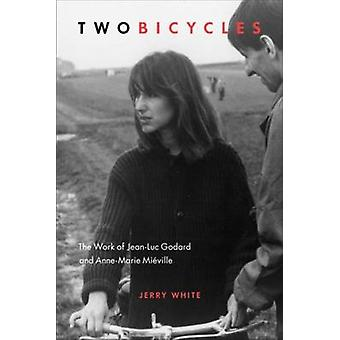 Two Bicycles - The Work of Jean-Luc Godard & Anne-Marie Mieville by Je
