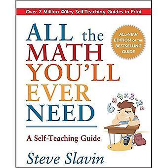 Alla matematik du behöver: en självstudier Guide, reviderad upplaga: självstudier Guide (självlärande guider)