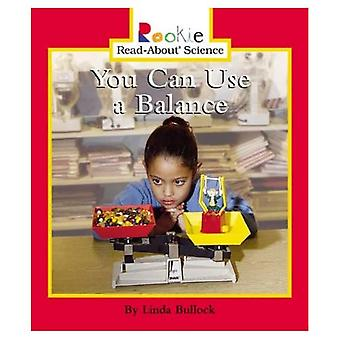 You Can Use a Balance (Rookie Read-About Science)