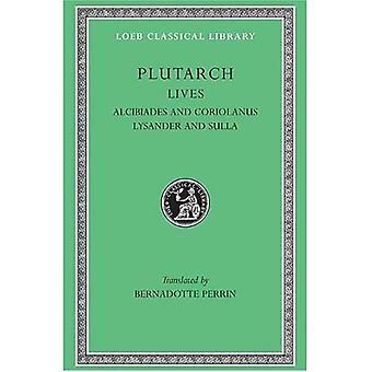 Vies en parallèle: Alcibiade et Coriolanus Lysander et Sulla v. 4 (Loeb Classical Library)