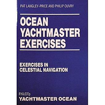 Ocean Yachtmaster Exercises: Exercises in Celestial Navigation