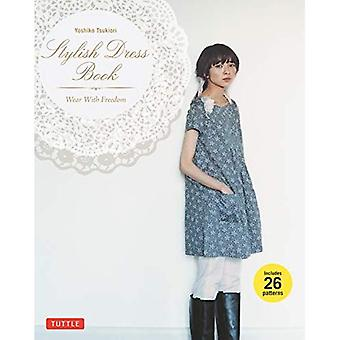 Stylish Dress Book: Wear with Freedom [With Pattern