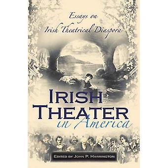 Irische Theater in Amerika: Essays über irische theatralische Diaspora (Irish Studies)