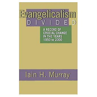 Evangelicalism divisé: Un enregistrement du changement Crucial dans les années 1950 à 2000
