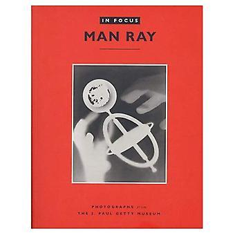 Man Ray in Focus (In Focus)