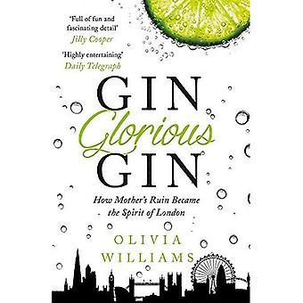 Gin Gin glorieux: Comment ruine mère est devenu l'esprit de Londres