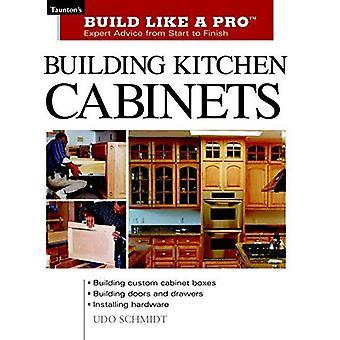 Building Kitchen Cabinets (Build Like a Pro) (Build Like a Pro)