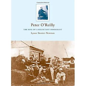 Peter OReilly: The Rise of a Reluctant Immigrant