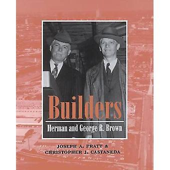 Byggare - Herman och George R.Brown av Joseph A. Pratt - Christopher
