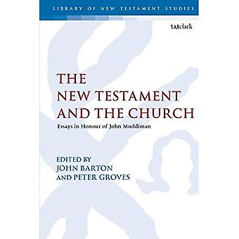 The New Testament and the Church: Essays in Honour of John Muddiman (The Library of New Testament Studies)