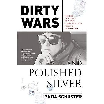 Dirty Wars and Polished Silver: The Life and Times� of a War Correspondent Turned Ambassatrix