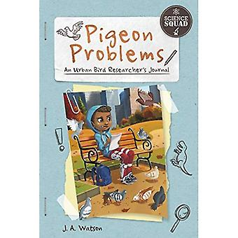 Pigeon Problems: An Urban Bird Researcher's Journal (Science Squad)
