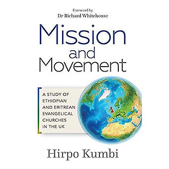Mission and Movement: A Study of Ethiopian and Eritrean Evangelical Churches in the UK
