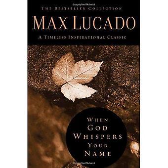 När Gud viskar ditt namn BC (Bestseller samling)