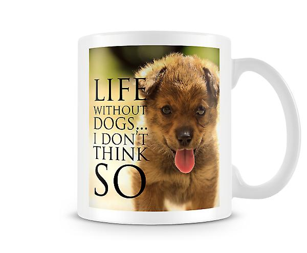 Life Without Dogs I Don't Think So Mug