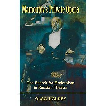 Mamontovs opéra privé la recherche de modernisme dans le théâtre russe par Hamani & Olga