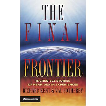 Final Frontier Incredible Stories of Neardeath Experiences by Kent & Richard