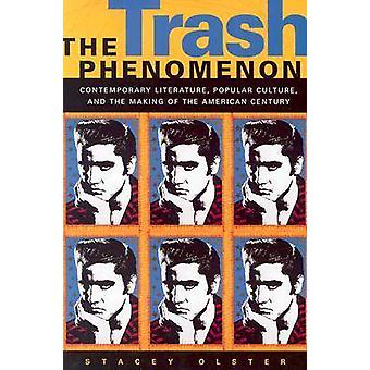 The Trash Phenomenon by Olster & Stacey
