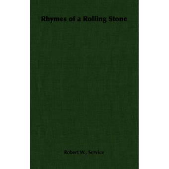 Rhymes of a Rolling Stone by Service & Robert W.
