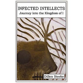 Infekterade intellekt resa in i jag av Steeby & Dillen