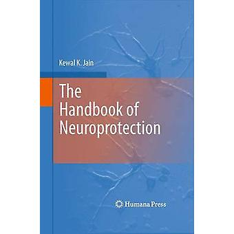 The Handbook of Neuroprotection by Jain & Kewal K.