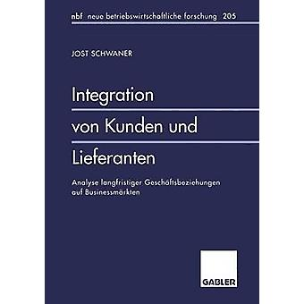 Integratie von Cantik und Lieferanten Analyse langfristiger Geschftsbeziehungen auf Businessmrkten door Schwaner & Jost