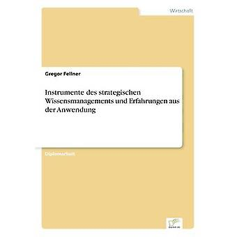 Instrumente des Strategischen Wissensmanagements Und Erfahrungen aus der sollte durch & Gregor Fellner