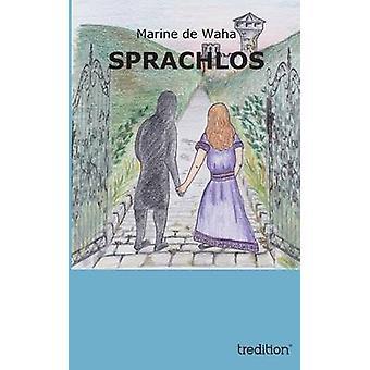 Sprachlos by De Waha & Marine