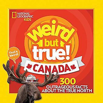 Weird But True Canada (Weird But True) by National Geographic Kids -
