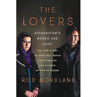 The Lovers - Afghanistan's Romeo and Juliet - the True Story of How Th