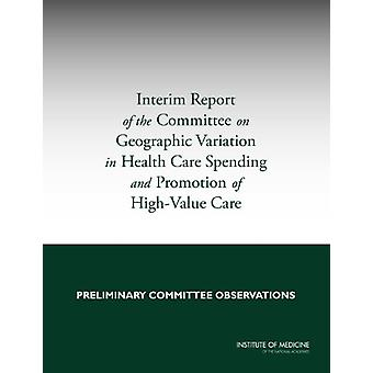 Interim Report of the Committee on Geographic Variation in Health Car