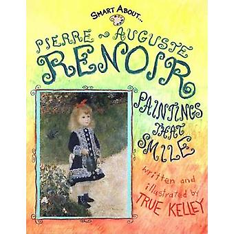 Pierre Auguste Renior by True Kelley - 9780448433714 Book