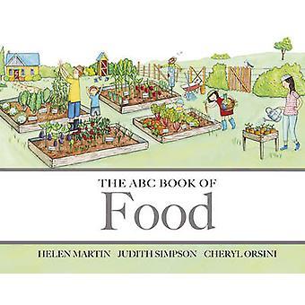 The ABC Book of Food by Helen Martin - Judith Simpson - Cheryl Orsini