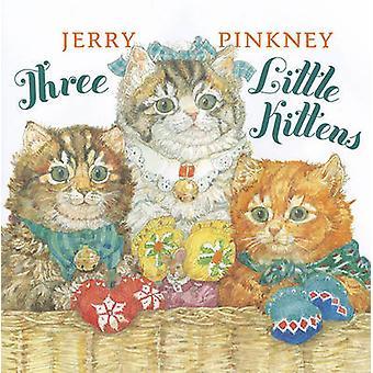 Three Little Kittens by Jerry Pinkney - Jerry Pinkney - 9780803735330