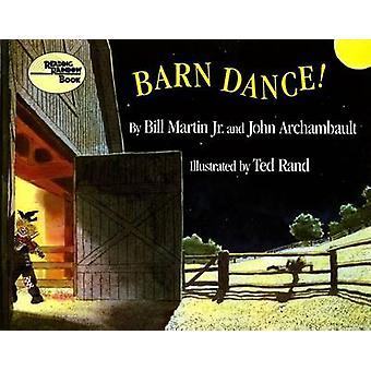 Barn Dance by Bill Martin - John Archambault - John Archambault - Ted