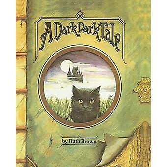 A Dark Dark Tale by Ruth Brown - Ruth Brown - 9780812434156 Book