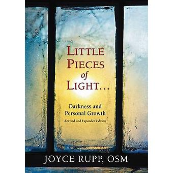 Little Pieces of Light - Darkness and Personal Growth by Joyce Rupp -