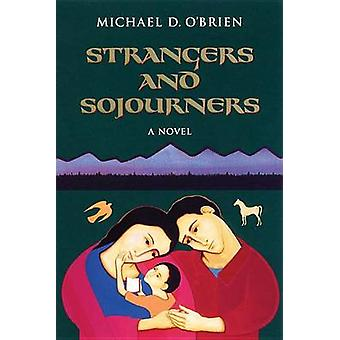 Strangers and Sojourners - v. 1 (New edition) by Michael D. O'Brien -