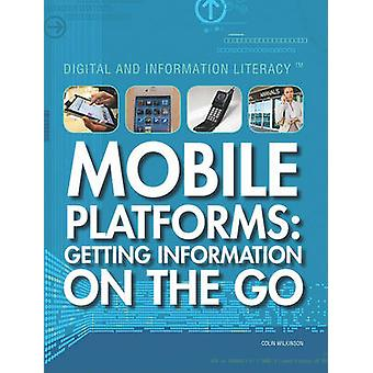 Mobile Platforms - Getting Information on the Go by Colin Wilkinson -
