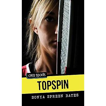 Topspin by Sonya Bates - 9781459803855 Book