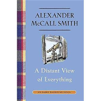 A Distant View of Everything - An Isabel Dalhousie Novel (11) by Alexa