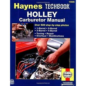 Holley Carburettor Manual by Mark Ryan - J. H. Haynes - 9781563920691