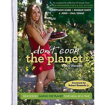Don't Cook the Planet - Deliciously Saving the Planet One Meal at a Ti
