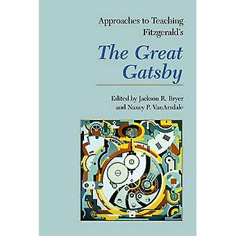 Approaches to Teaching Fitzgerald's The Great Gatsby by Jackson R. Br