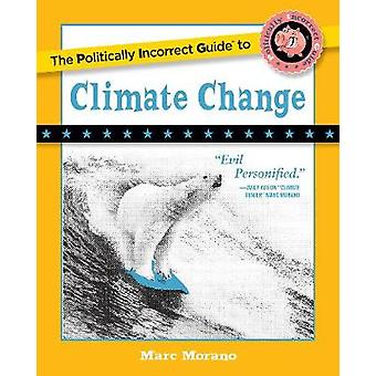 The Politically Incorrect Guide to Climate Change by Marc Morano - 97