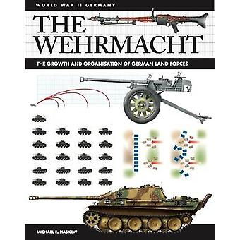 The Wehrmacht - Facts - Figures and Data for Germany's Land Forces - 1