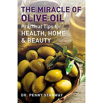 The Miracle of Olive Oil by Penny Stanway - 9781780281056 Book