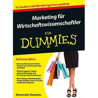Marketing Fur Wirtschaftswissenschaftler Fur Dummies by Alexander Des