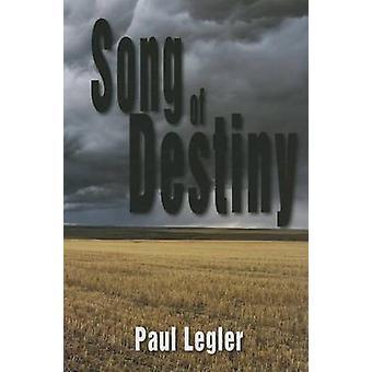 Song of Destiny by Paul Legler - 9780878396856 Book