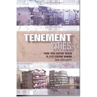 Tenement Cities - From 19th Century Berlin to 21st Century Nairobi by